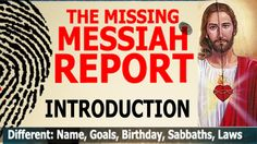 0 of 5 - Missing Messiah Report: Overview & Introduction  WOW- Have you seen this? - It's a AWESOME Witnessing Tool...