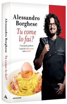 """""""Tu come lo fai?"""" di Alessandro Borghese"""