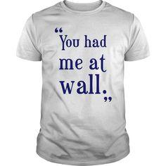 You had me at wall