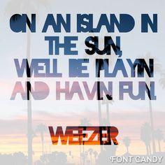 Island in the sun/Weezer