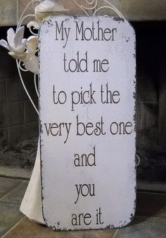 You are it. Perfect wedding sign