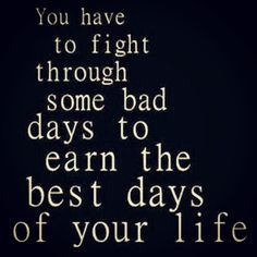 #earn the #best #days of your #life.. #inspiration #motivation #quotes