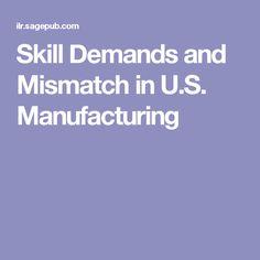 Skill Demands and Mismatch in U.S. Manufacturing