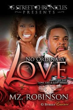 No Ordinary Love (G Street Chronicles Presents The Love. Lies & Lust Series) by Mz. Robinson, http://www.amazon.com/dp/B00B5OAKLE/ref=cm_sw_r_pi_dp_vUMtrb02PBC2X