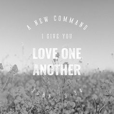 LOVE. Him , her , enemy , strangers , also importantly love CHRIST+GOD