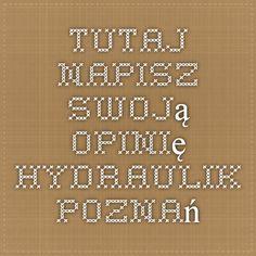 Tutaj napisz swoją opinię - Hydraulik Poznań