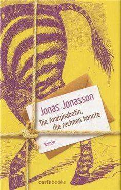 Die Analphabetin, die rechnen konnte: Roman von Jonas Jonasson