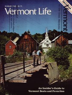 Summer 1981. Dolly Magnaghi of Brattleboro photographed this scene in Waits River, the town judged most photographed for its size in all of Vermont.