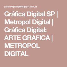 Gráfica Digital SP | Metropol Digital | Gráfica Digital: ARTE GRAFICA | METROPOL DIGITAL