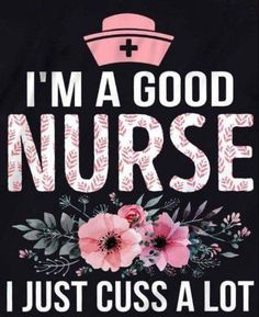 Im a good nurse I just cuss a lot. Nurse Love, Rn Nurse, Nurse Stuff, Baby Nurse, Psych Nurse, Nurse Art, Nursing Notes, Nursing Tips, Funny Nursing