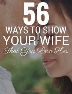 Ways to Show Your Wife That You Love Her
