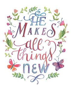 "He Makes All Things New - 8"" x 10"" Art Print - Hand Lettered"