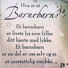Image result for barnebarn Birthday Verses, Nostalgic Pictures, Baby Barn, Life Inspiration, The Words, Hygge, Poems, Singing, Inspirational Quotes