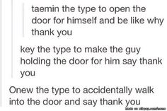 And Minho would kick the door open. Let's be honest, this is ridiculously accurate