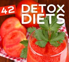 42 Detox Diets- for cleansing and weight loss. Motivate yourself!