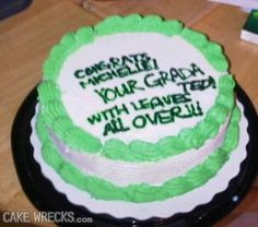 """""""I'd like it to read, 'Congrats, Michelle!  You're graduated!' """", with green leaves all over to  match the invitations."""""""