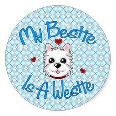 """""""My Bestie Is A Westie"""" BOY Stickers - dog puppy dogs doggy pup hound love pet best friend"""