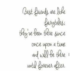 Best friends are like fairytales