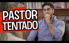 Pastor Tentado - DESCONFINADOS - YouTube