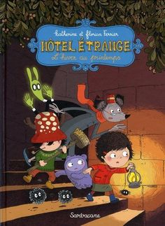 Hôtel étrange, Tome 1 : L'hiver au printemps. très sympa pour les jeunes lecteurs dès 7 ans