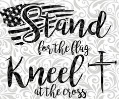 Stand for the Flag Kneel at the cross Cut File SVG EPS