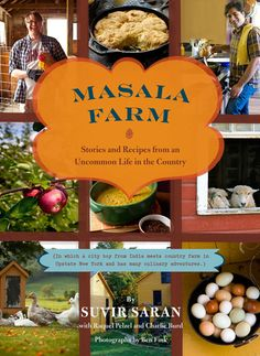 """""""Masala Farm Cookbook. Stories and Recipes from an Uncommon Life in the Country."""" By Suvir Saran."""