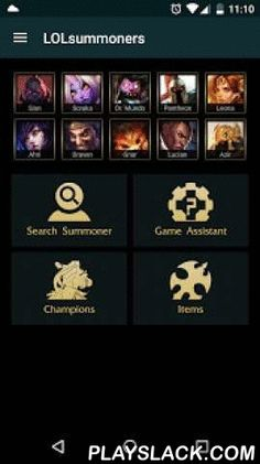 LOLSummoners For LoL  Android App - playslack.com ,  Supported Regions: NA, EUW, EUNE, BR, RU, TR, LAS, LAN, OC, KR and JPFeaturesSummoner profiles: detailed informations about every player* Ranked statistics, KDA, Win ratio and takedowns* Detailed statistics* Match history* Runes and MasteriesGame Assistant: Realtime game search* Currently used rune and masteryset* KDA and winrate* Current league, division and lpChampion & Item database:* Weekly rotation and sales (with Notifications!)…