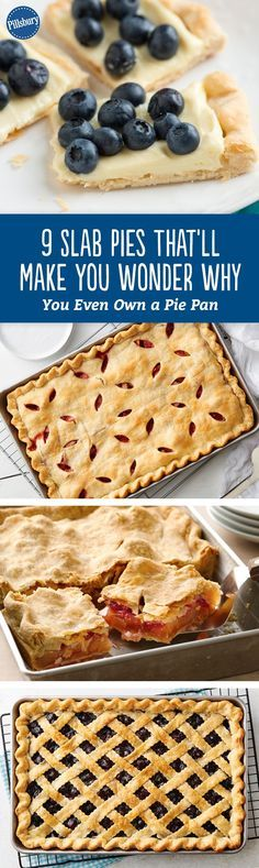 9 Slab Pies That'll Make You Wonder Why You Even Own a Pie Pan: Who wants a slice of pie when you can have a slab? No one, that's who. These sweet and easy slab pies prove that it's all in the crust.