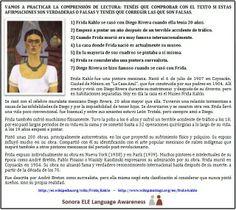 A2 - Vamos a practicar la comprensión de lectura con una breve biografía de Frida Kahlo. Tenéis que comprobar con el texto si estas 7 afirmaciones son verdaderas o falsas y tenéis que corregir las que son falsas.
