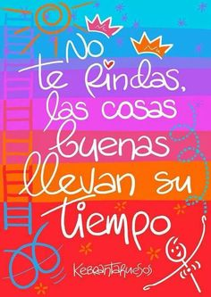 No te rindas More Than Words, The Words, Motivational Phrases, Inspirational Quotes, Great Quotes, Love Quotes, Special Quotes, Spanish Quotes, Meaningful Words