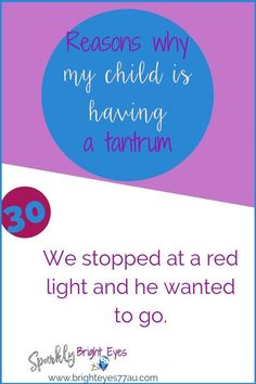 78 reasons why my child is having a tantrum 30 #tantrums #toddlers #sparklybrighteyes #quotes #funny
