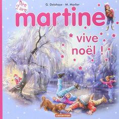 Amazon.fr - Martine vive Noël ! - Gilbert Delahaye, Marcel Marlier - Livres