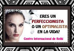 ► ¿ERES UN PERFECCIONISTA O UN OPTIMALISTA EN LA VIDA?