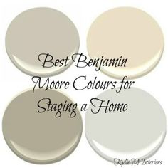 The Best Benjamin Moore Paint Colours for Home Staging / Selling Top Right – Grant Beige Bottom Right – Stonington Gray Bottom left – Chelsea Gray Top left -- Revere Pewter