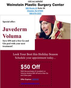 Come in before the holidays..Look your best! $50 off Juvederm or Voluma purchase and receive a free Go&Glow peel!