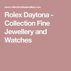 Rolex Daytona - Collection Fine Jewellery and Watches
