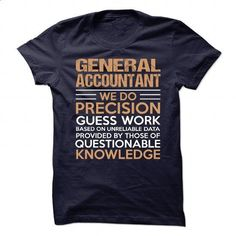 GENERAL-ACCOUNTANT #tee #fashion. GET YOURS => https://www.sunfrog.com/No-Category/GENERAL-ACCOUNTANT-89411644-Guys.html?60505