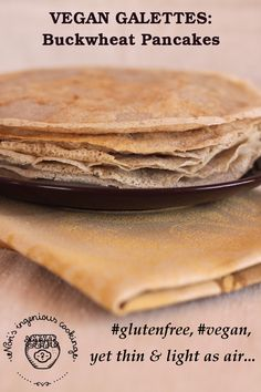 Nóri's ingenious cooking: Vegan & gluten-free galettes - buckwheat pancakes, thin & light as air!