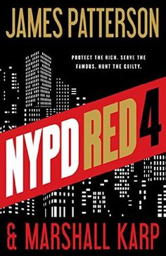 NYPD Red 4 by James Patterson and Marshall Karp - released February 9, 2015. NYPD Red chases a ruthless murderer with an uncontrollable lust for money--and blood.