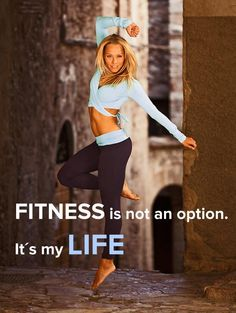 Fitness is not a option  It´s my LIFE