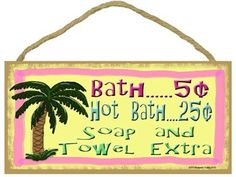 "Tropical Palm Tree, Bath 5 Cents, Hot Bath 25 Cents Soap Towel Extra 5""x10"" Bathroom Sign"