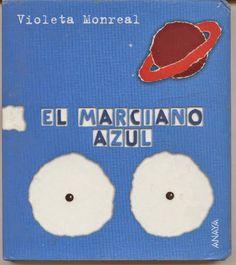 Cuentos infantiles: El Marciano azul. Violeta Monreal.