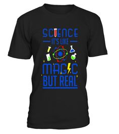 """# Science It's Like Magic But Real Shirt - Science is Awesome - Limited Edition .  Special Offer, not available in shops      Comes in a variety of styles and colours      Buy yours now before it is too late!      Secured payment via Visa / Mastercard / Amex / PayPal      How to place an order            Choose the model from the drop-down menu      Click on """"Buy it now""""      Choose the size and the quantity      Add your delivery address and bank details      And that's it!      Tags…"""