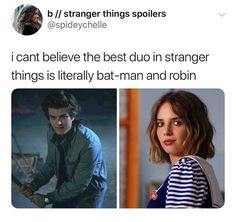 // stranger things spoilers i cant believe the best duo in stranger things is literally bat-man and robin - iFunny :) Letras Stranger Things, Stranger Things Spoilers, Stranger Things Merchandise, Stranger Things Quote, Stranger Things Actors, Stranger Things Have Happened, Stranger Things Aesthetic, Stranger Things Netflix, Saints Memes