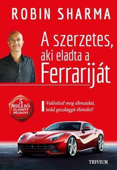 A szerzetes, aki eladta a Ferrariját · Robin Sharma · Könyv · Moly Believe Quotes, Love Quotes, Inspirational Quotes, Team Building Quotes, Robin Sharma, Zig Ziglar, Wisdom Quotes, Quotes Quotes, Sport Quotes