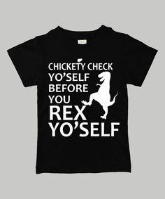 Look at this #zulilyfind! Black 'Chickety Check Yo'self' Tee - Toddler & Boys #zulilyfinds