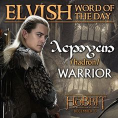 Thanks to Legolas, anyone can learn Elvish - one word at a time. The Hobbit: The Desolation of Smaug arrives in cinemas December Watch the trailer here. Legolas, Tauriel, Thranduil, Gandalf, Lotr, Tolkien Elvish, Tolkien Language, Elvish Language, Fellowship Of The Ring