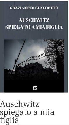 Graziano di benedetto. Auschwitz spiegato a mia figlia. Candiolo amazon mnamon. Libri italiani. Graziano di benedetto