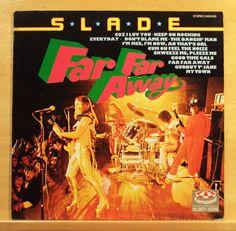 SLADE Far Far Away Vinyl LP - Cum on feel the Noize Coz i luv you Gudbuy T  Jane