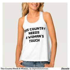 This Country Needs A Woman's Touch Tank Top